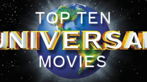 Who do you think made it into our top 10 universal movies of all time?