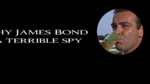 James Bond Terrible Spy