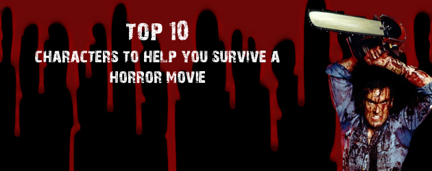 Top 10 Characters to Help You Survive a Horror Movie