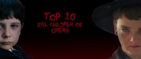 Top 10 Evil Children of Cinema