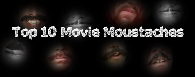 Top 10 Movie Moustaches