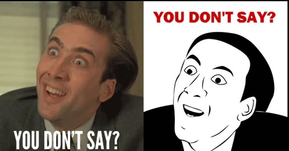 meme-you-dont-say-nicolas-cage
